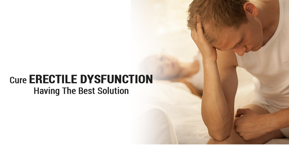 Cure Erectile Dysfunction Having the Best Solution